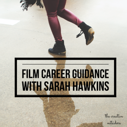 Film Career Guidance with Sarah Hawkins
