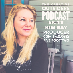 Ep. 18 – Kim Ray : Producer of GAGA Five Foot Two